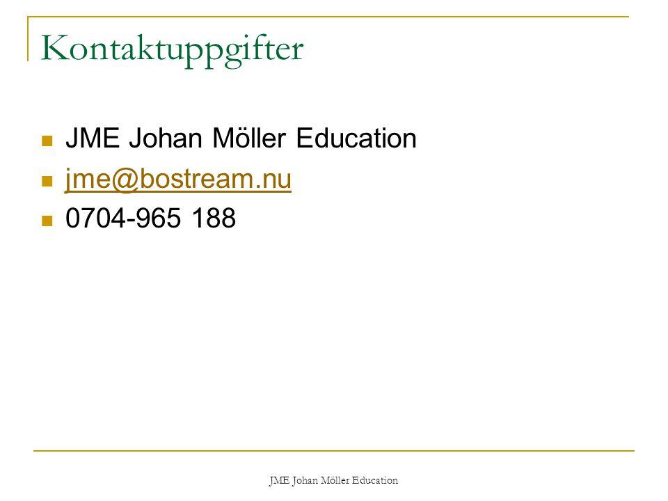 JME Johan Möller Education Kontaktuppgifter JME Johan Möller Education jme@bostream.nu 0704-965 188
