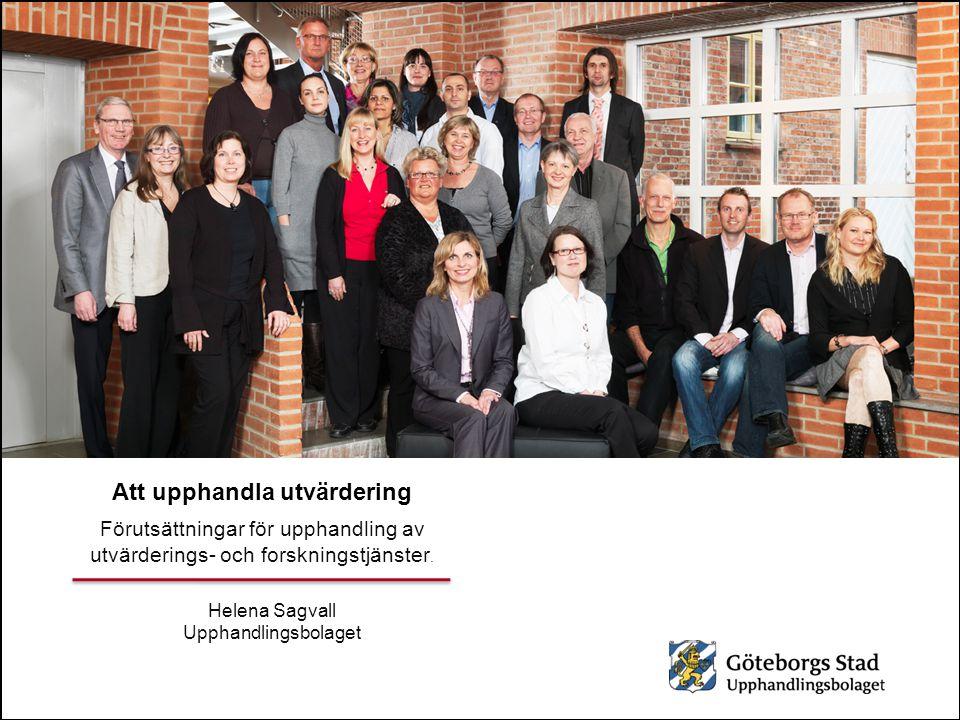 Ramavtalet i fokus Ing-Marie Trygg Upphandlingsbolaget Att upphandla utvärdering Förutsättningar för upphandling av utvärderings- och forskningstjänst