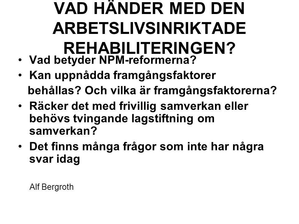 VAD HÄNDER MED DEN ARBETSLIVSINRIKTADE REHABILITERINGEN.
