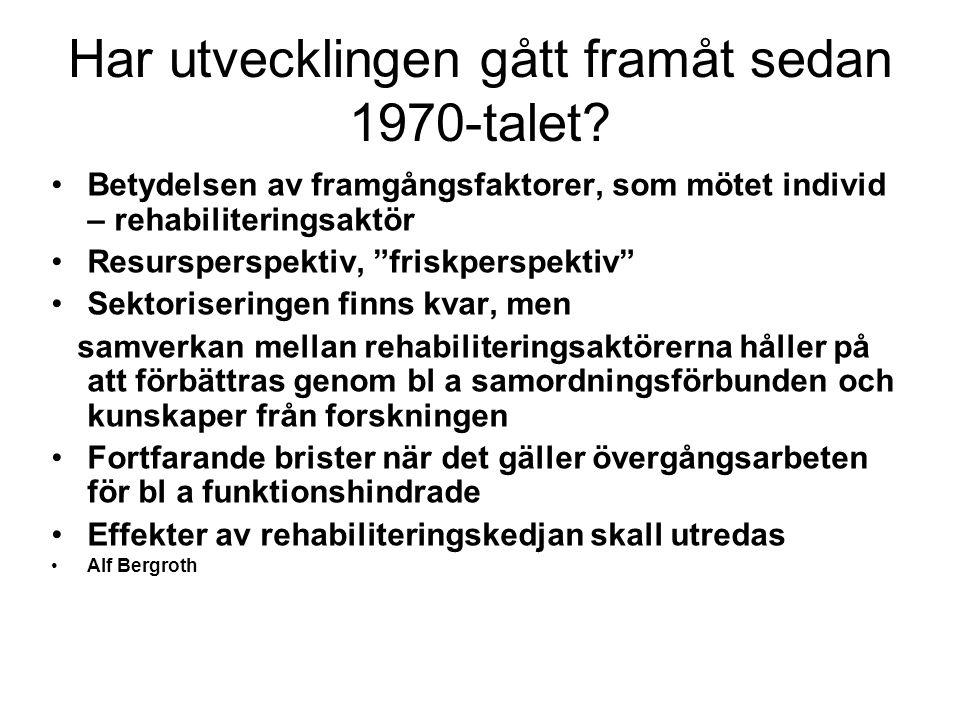 """Har utvecklingen gått framåt sedan 1970-talet? Betydelsen av framgångsfaktorer, som mötet individ – rehabiliteringsaktör Resursperspektiv, """"friskpersp"""