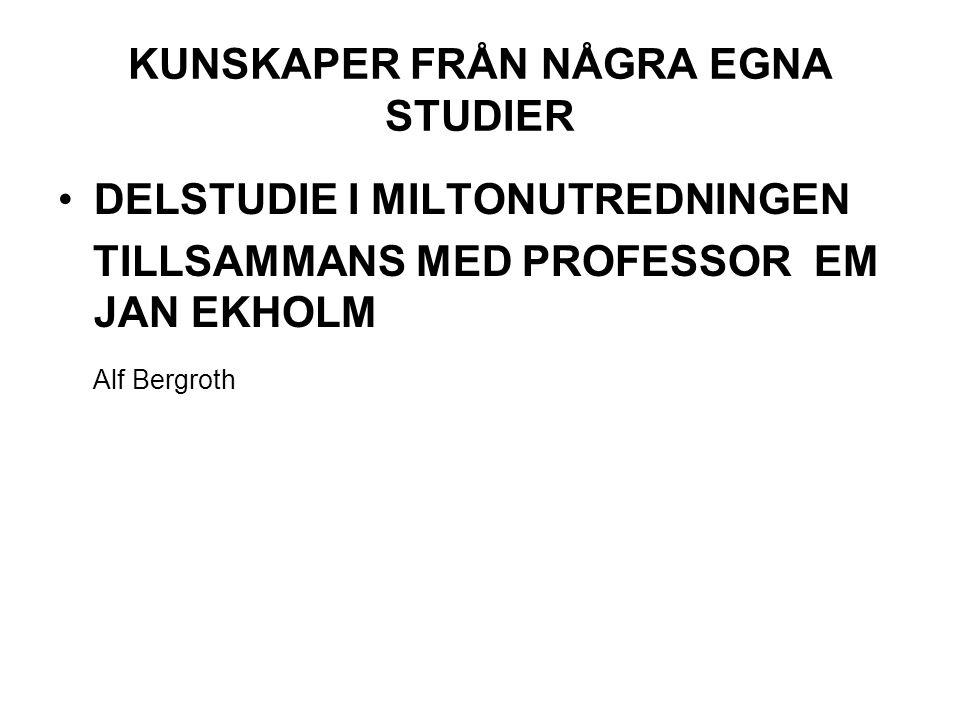 KUNSKAPER FRÅN NÅGRA EGNA STUDIER DELSTUDIE I MILTONUTREDNINGEN TILLSAMMANS MED PROFESSOR EM JAN EKHOLM Alf Bergroth