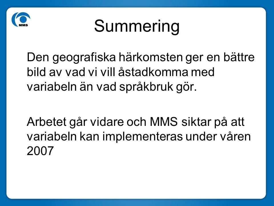 Summering Den geografiska härkomsten ger en bättre bild av vad vi vill åstadkomma med variabeln än vad språkbruk gör. Arbetet går vidare och MMS sikta