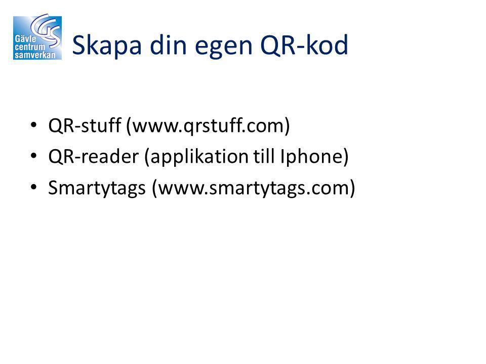 QR-stuff Vanlig text (mer text svårare att läsa) Webbsida (url shortner) Facebook (färg) Google Maps (hitta rätt) *Mejla till dig själv för att få QR-koden, är ett alternativ QR-creator meCard (ditt eget visitkort) Eventinbjudan (direkt till kalendern) * Tryck på Share för att skicka koden till facebook eller e-posten.