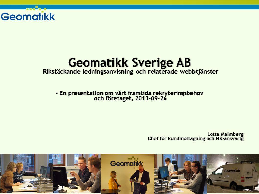 Geomatikk Sverige AB Geomatikk Sverige AB etablerades 2011.