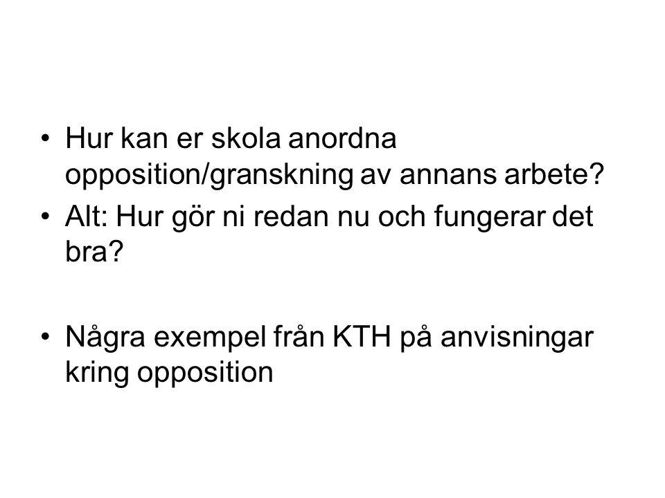 Hur kan er skola anordna opposition/granskning av annans arbete.