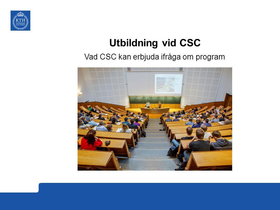 Utbildning vid CSC Vad CSC kan erbjuda ifråga om program