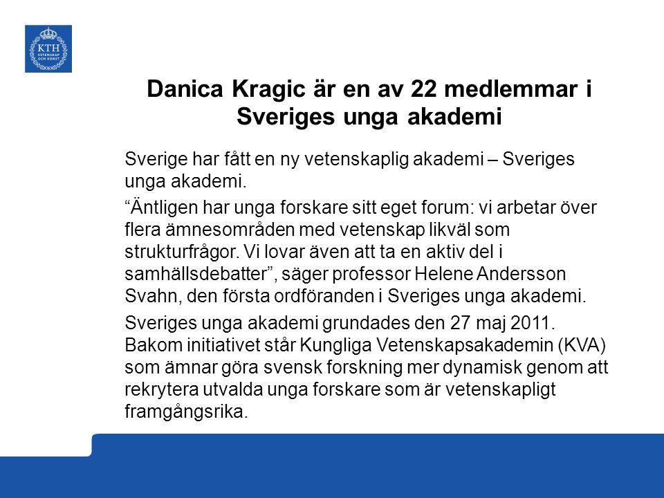 Danica Kragic är en av 22 medlemmar i Sveriges unga akademi Sverige har fått en ny vetenskaplig akademi – Sveriges unga akademi.
