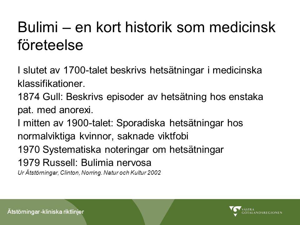 Ätstörningar -kliniska riktlinjer Ätstörningar -kliniska riktlinjer för utredning och behandling Antagna av Svenska Psykiatriska Föreningen