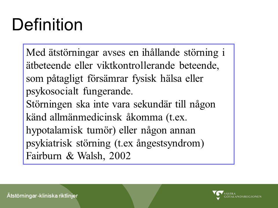 Ätstörningar -kliniska riktlinjer Vad kännetecknar ätstörningar.