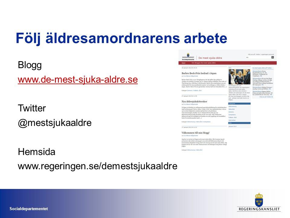 Följ äldresamordnarens arbete Blogg www.de-mest-sjuka-aldre.se Twitter @mestsjukaaldre Hemsida www.regeringen.se/demestsjukaaldre