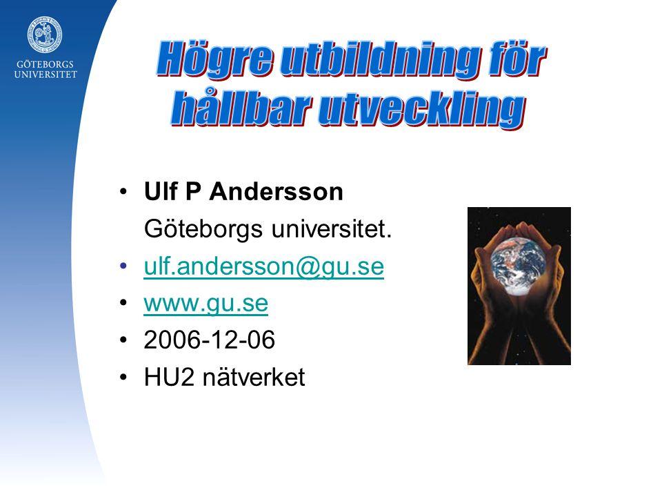 Ulf P Andersson Göteborgs universitet. ulf.andersson@gu.se www.gu.se 2006-12-06 HU2 nätverket