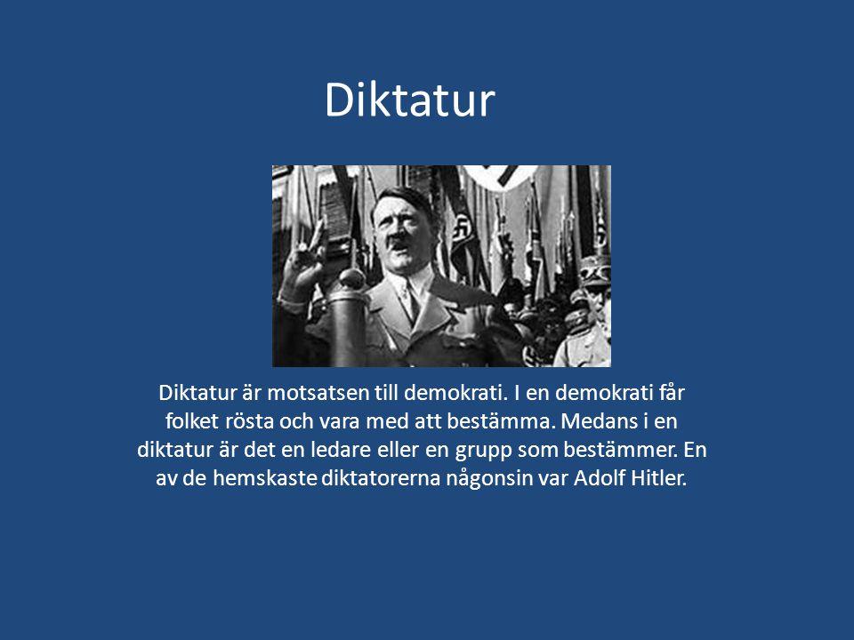 Diktatur Diktatur är motsatsen till demokrati. I en demokrati får folket rösta och vara med att bestämma. Medans i en diktatur är det en ledare eller