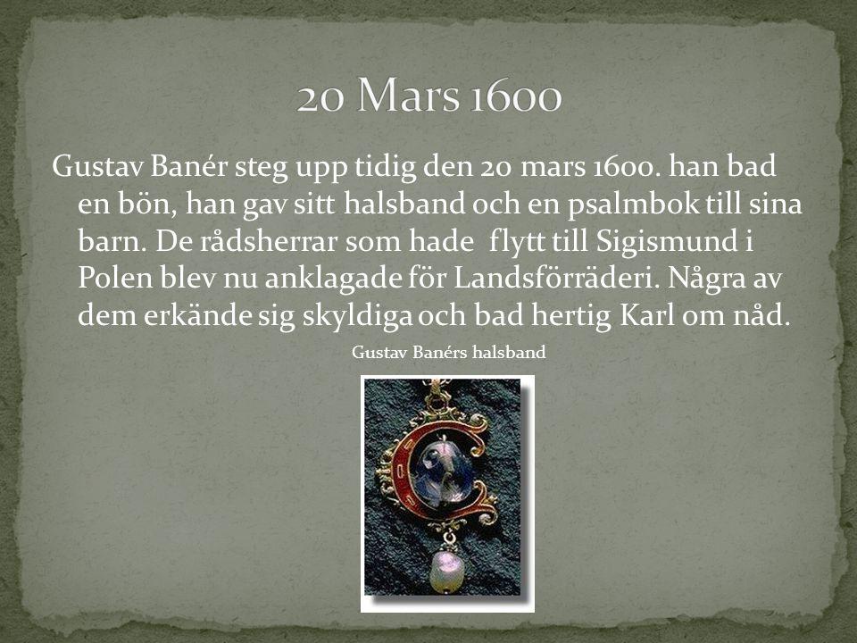 Gustav Banér steg upp tidig den 20 mars 1600.