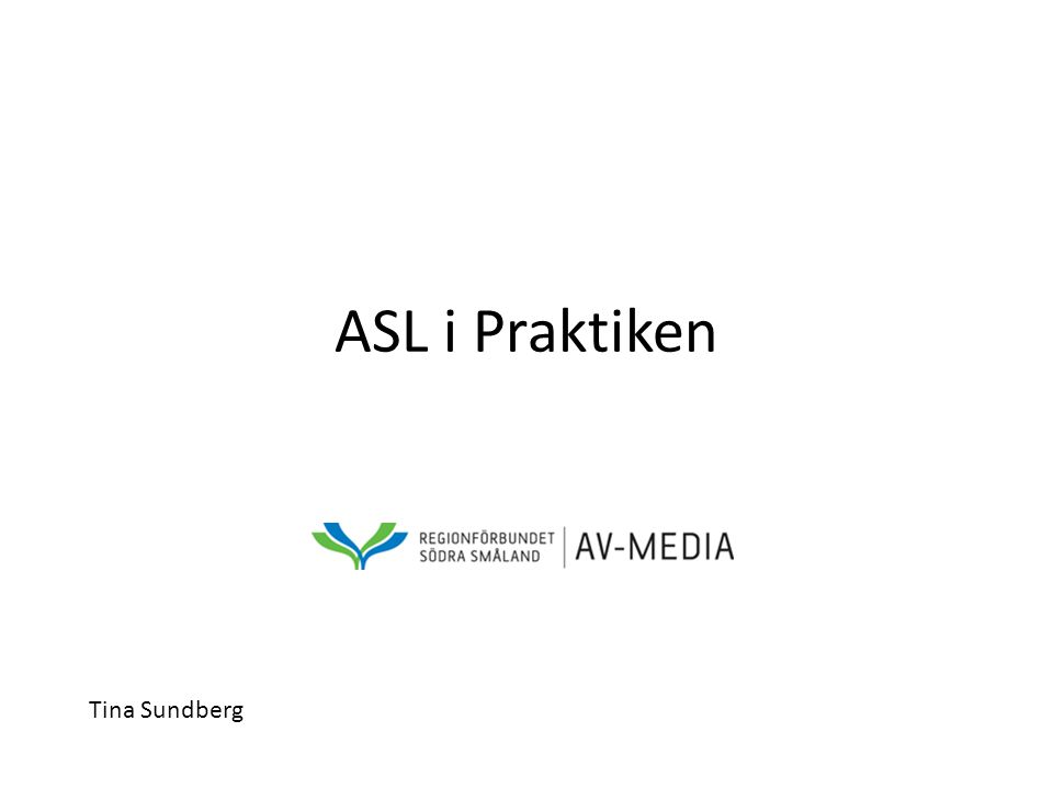 ASL i Praktiken Tina Sundberg