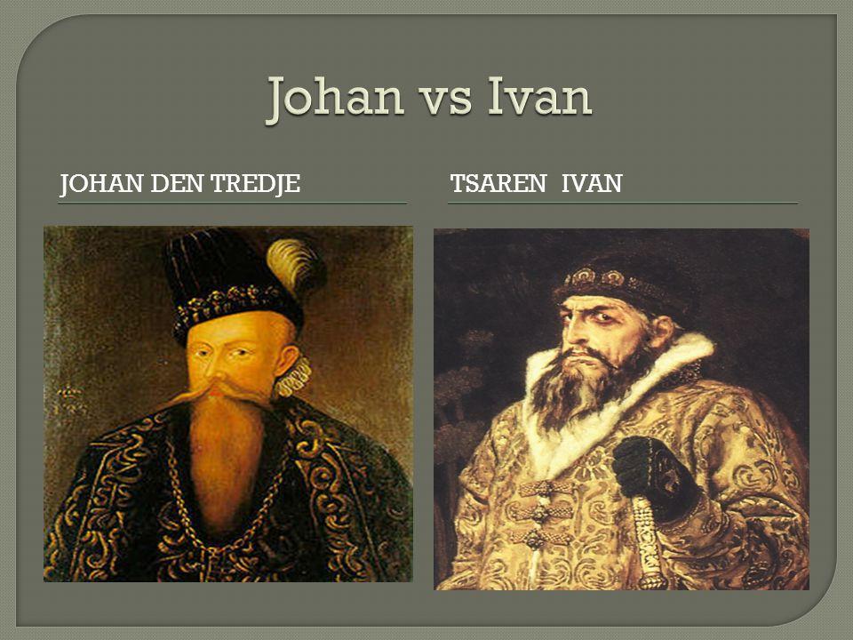 JOHAN DEN TREDJETSAREN IVAN