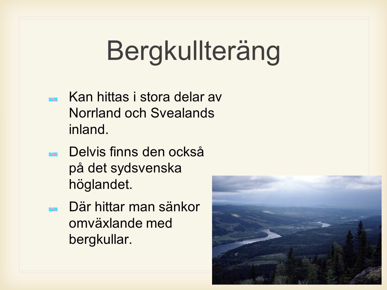 Bergkullteräng Kan hittas i stora delar av Norrland och Svealands inland. Delvis finns den också på det sydsvenska höglandet. Där hittar man sänkor om