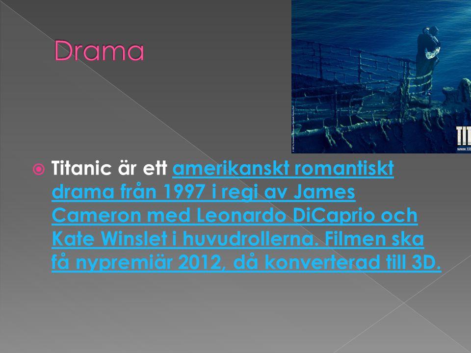  Titanic är ett amerikanskt romantiskt drama från 1997 i regi av James Cameron med Leonardo DiCaprio och Kate Winslet i huvudrollerna.