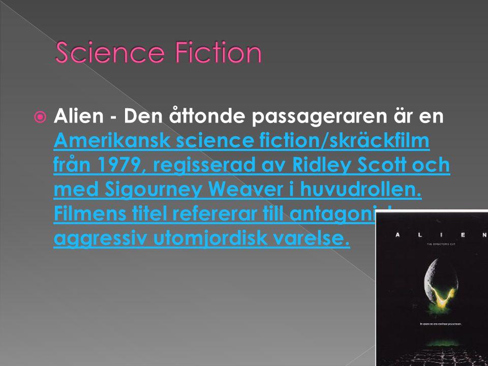  Alien - Den åttonde passageraren är en Amerikansk science fiction/skräckfilm från 1979, regisserad av Ridley Scott och med Sigourney Weaver i huvudrollen.