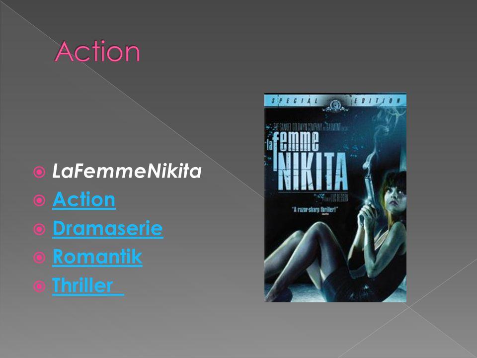  LaFemmeNikita  Action Action  Dramaserie Dramaserie  Romantik Romantik  Thriller Thriller