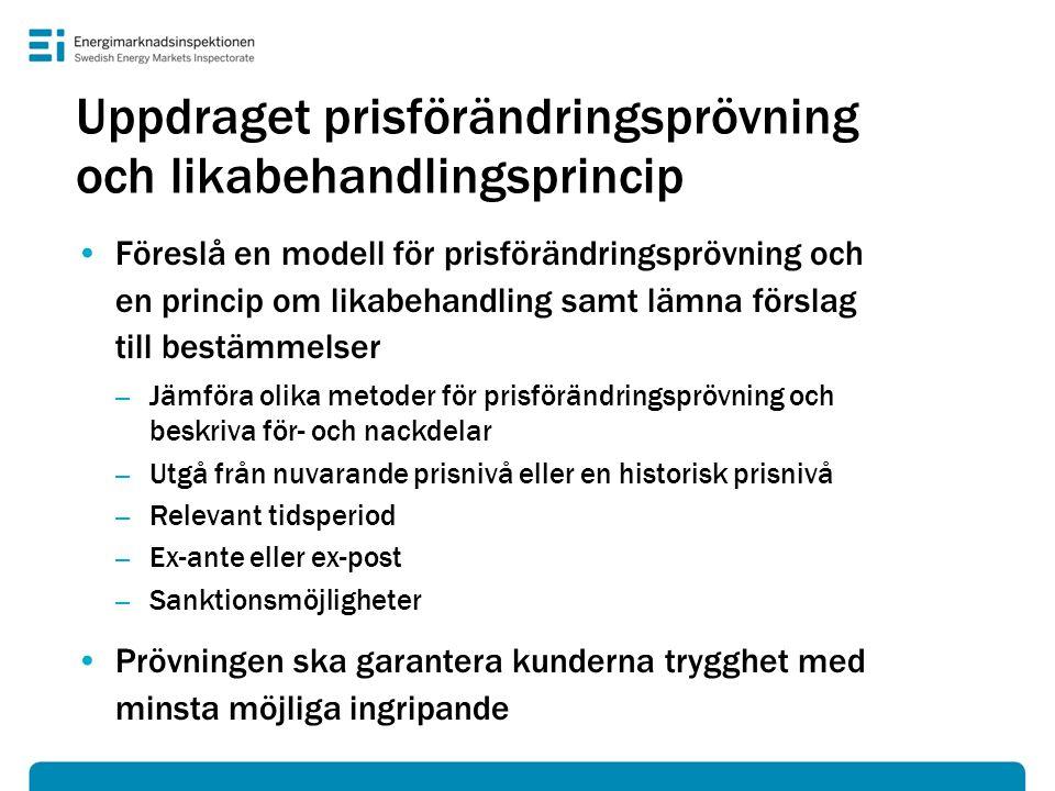 Uppdraget prisförändringsprövning och likabehandlingsprincip Föreslå en modell för prisförändringsprövning och en princip om likabehandling samt lämna