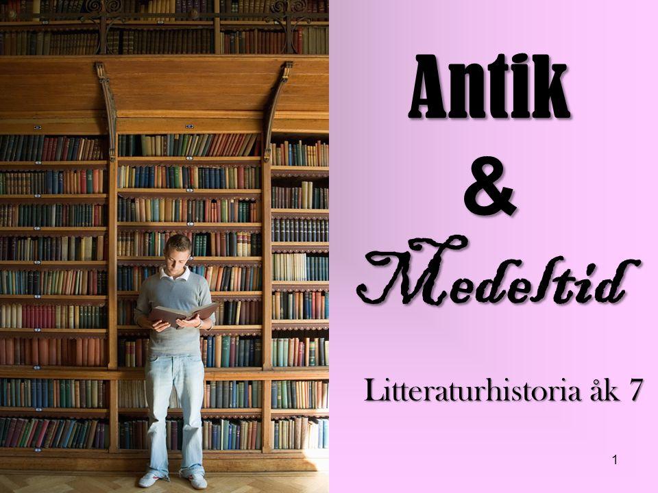 1 Antik & Medeltid Litteraturhistoria åk 7