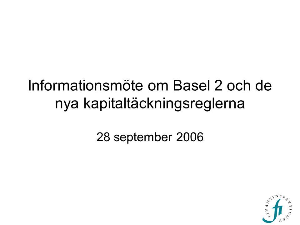 Informationsmöte om Basel 2 och de nya kapitaltäckningsreglerna 28 september 2006