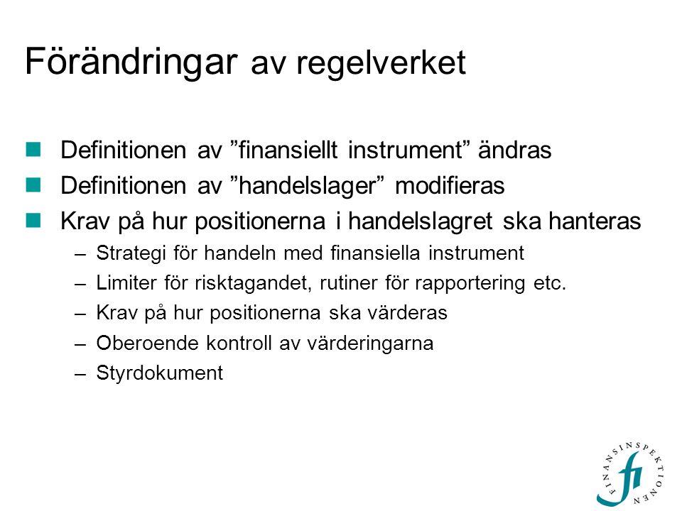 """Förändringar av regelverket Definitionen av """"finansiellt instrument"""" ändras Definitionen av """"handelslager"""" modifieras Krav på hur positionerna i hande"""