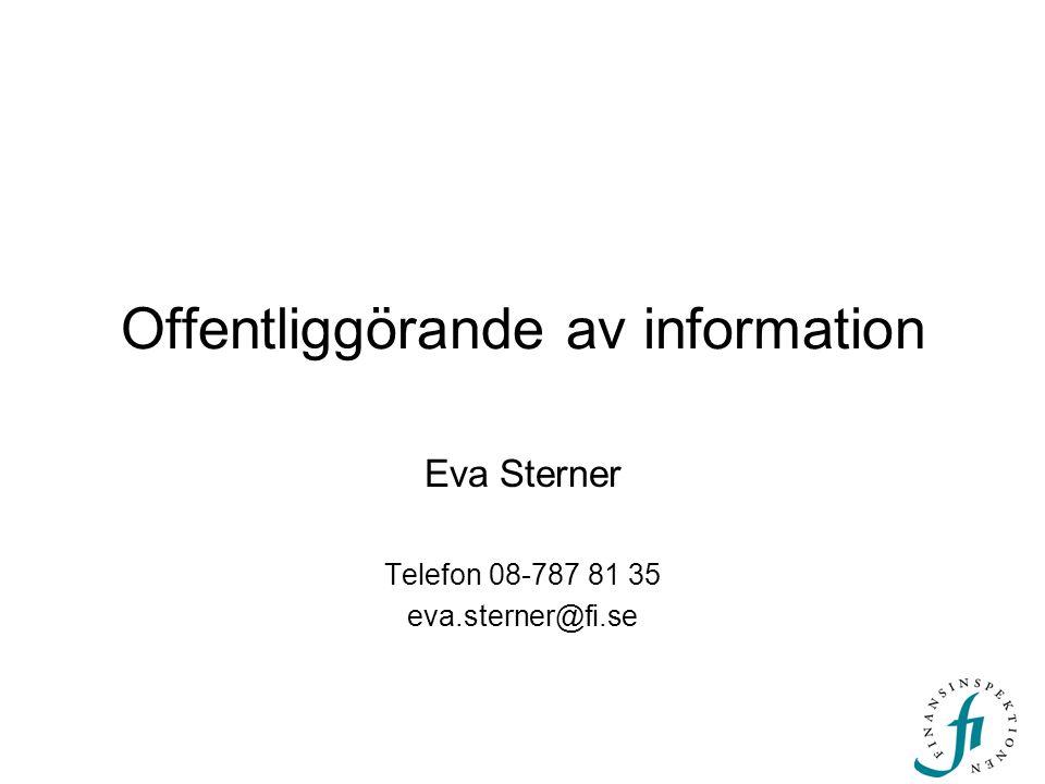 Offentliggörande av information Eva Sterner Telefon 08-787 81 35 eva.sterner@fi.se