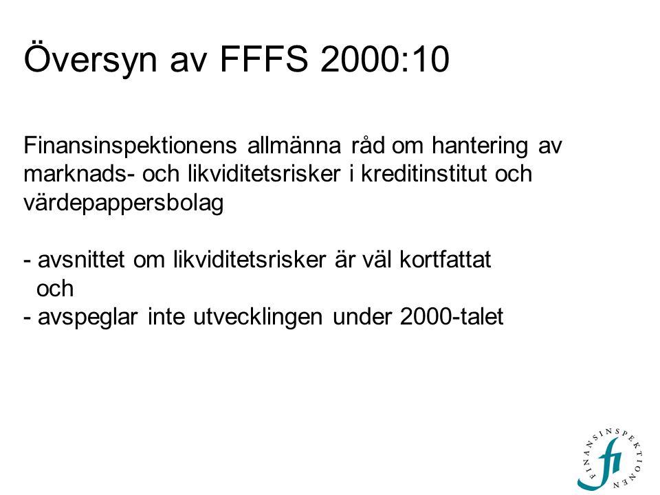 Översyn av FFFS 2000:10 Finansinspektionens allmänna råd om hantering av marknads- och likviditetsrisker i kreditinstitut och värdepappersbolag - avsn