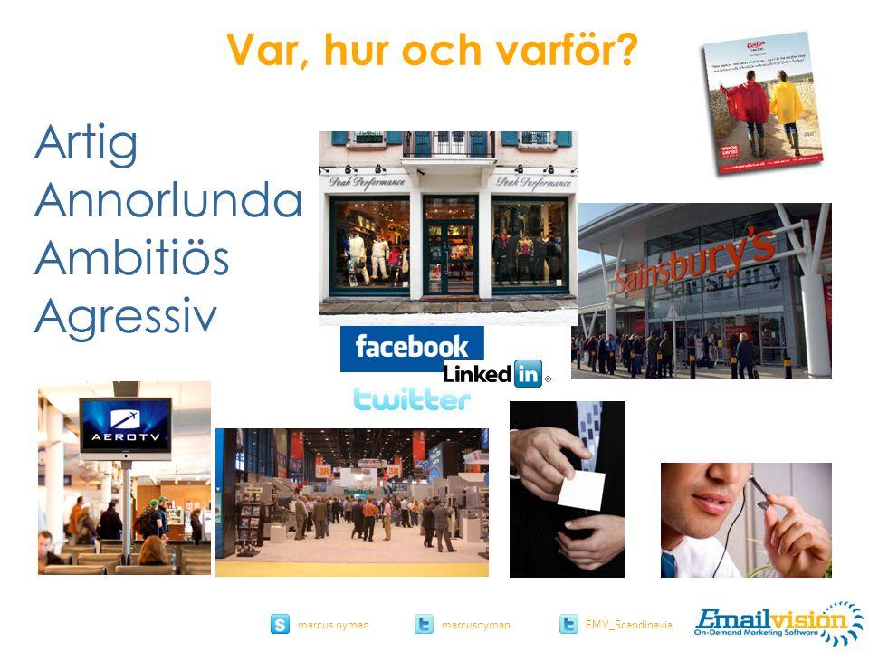 slide 15 marcus.nymanmarcusnyman EMV_Scandinavia Artig Annorlunda Ambitiös Agressiv Var, hur och varför