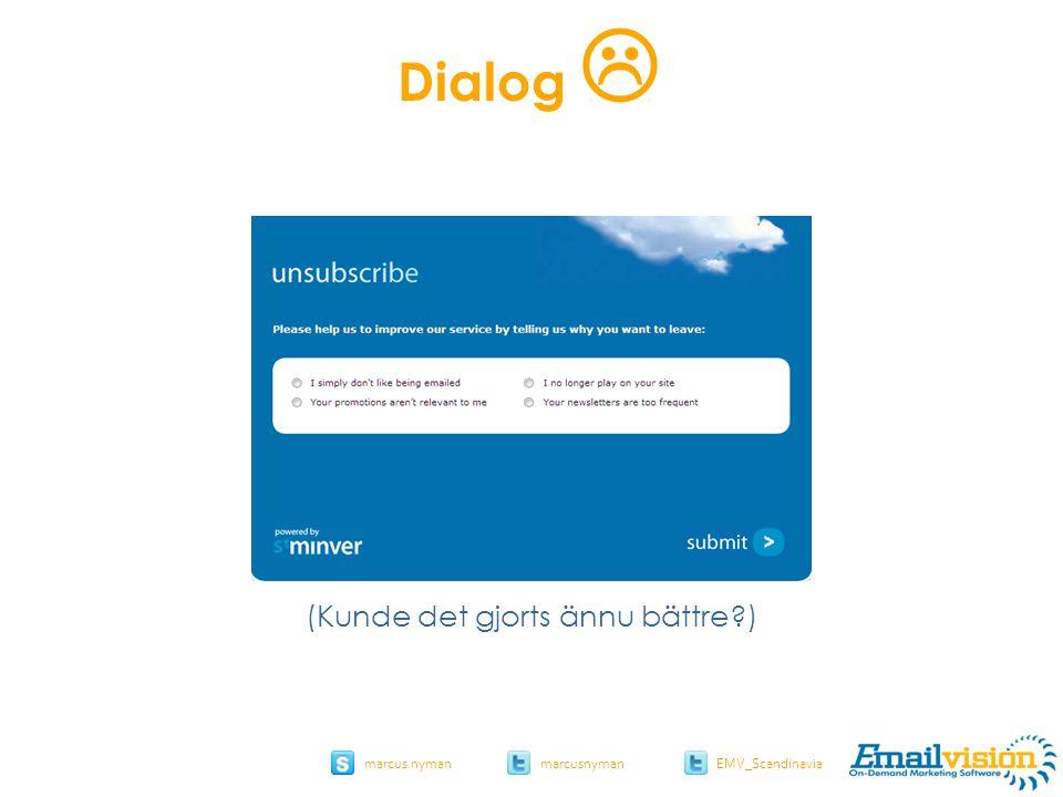 slide 24 marcus.nymanmarcusnyman EMV_Scandinavia stminverltd.com (Kunde det gjorts ännu bättre ) Dialog 