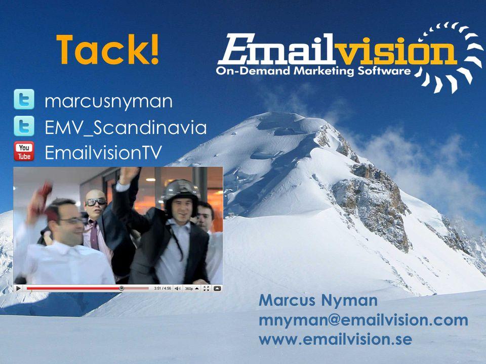 slide 54 marcus.nymanmarcusnyman EMV_Scandinavia EmailvisionTV marcusnyman EMV_Scandinavia Marcus Nyman mnyman@emailvision.com www.emailvision.se Tack!