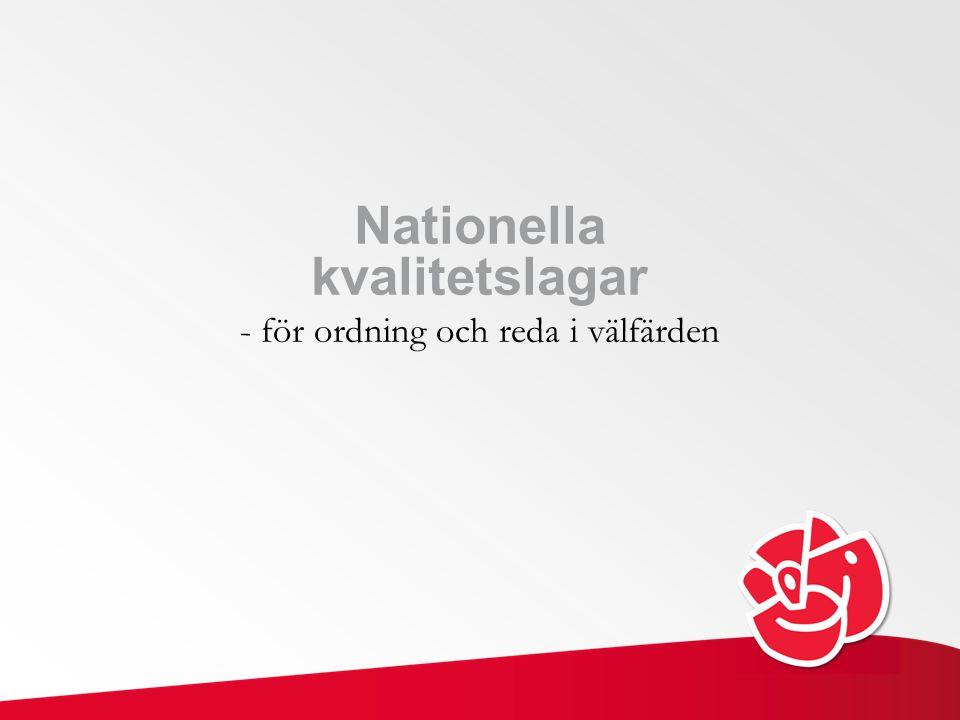 Nationella kvalitetslagar - för ordning och reda i välfärden