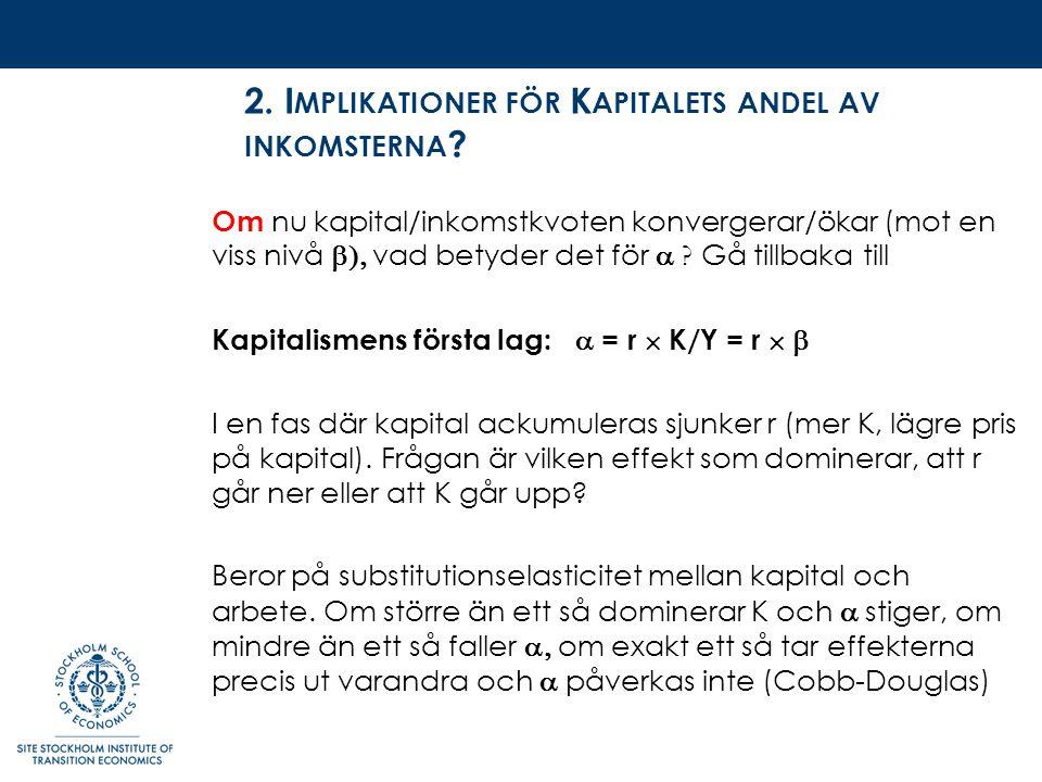 2. I MPLIKATIONER FÖR K APITALETS ANDEL AV INKOMSTERNA .