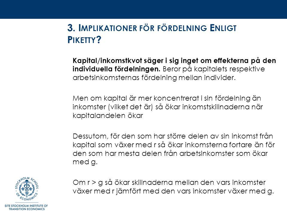 3. I MPLIKATIONER FÖR FÖRDELNING E NLIGT P IKETTY .
