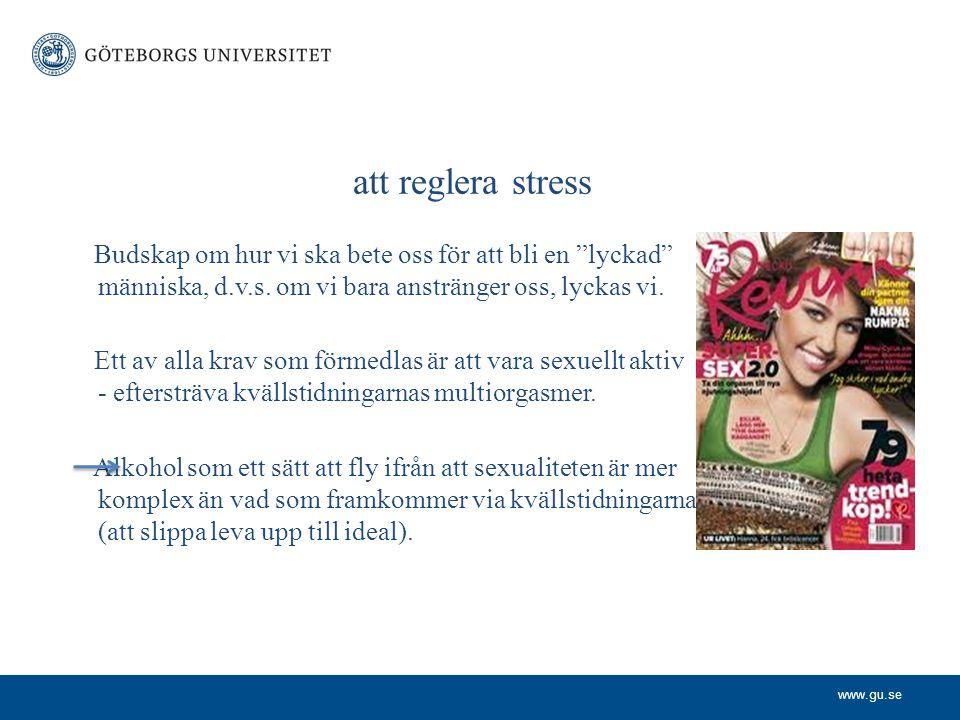 www.gu.se att reglera stress Budskap om hur vi ska bete oss för att bli en lyckad människa, d.v.s.