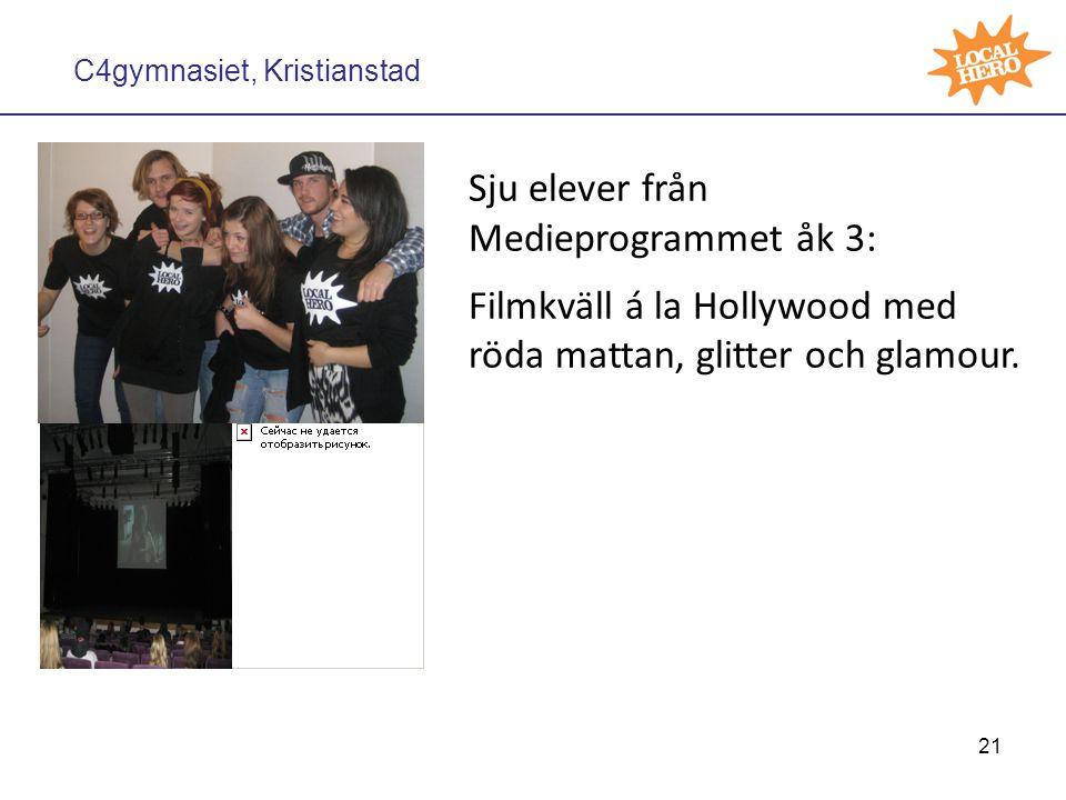 C4gymnasiet, Kristianstad Sju elever från Medieprogrammet åk 3: Filmkväll á la Hollywood med röda mattan, glitter och glamour.