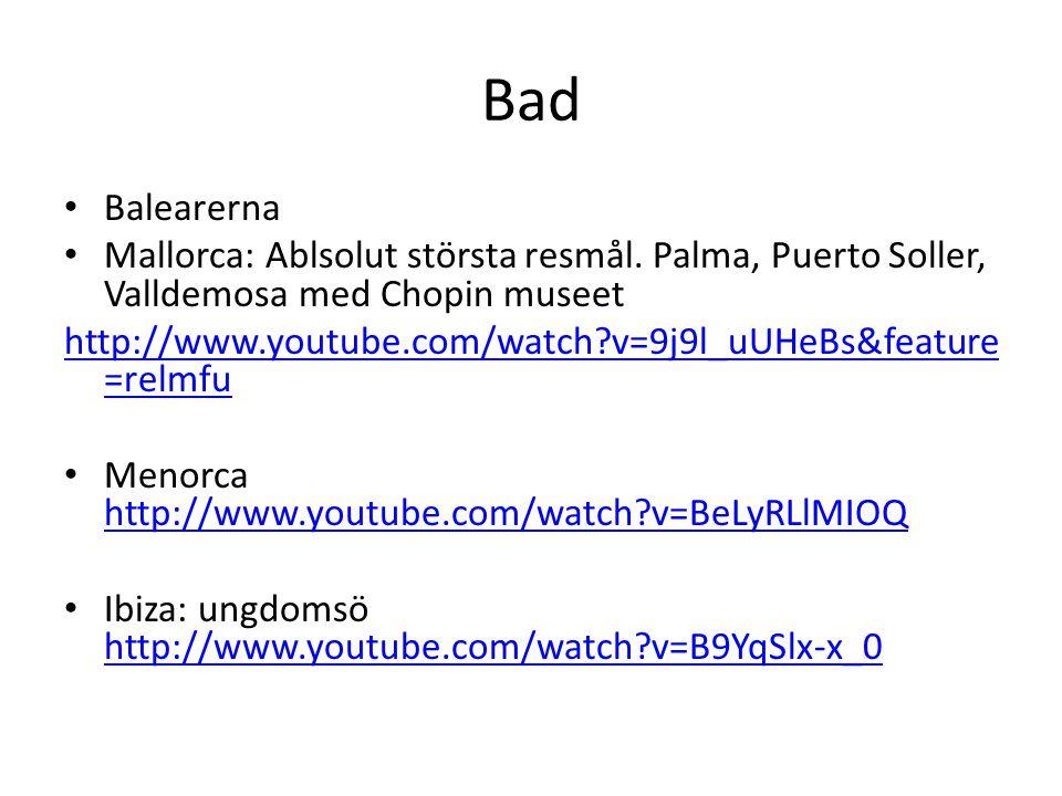 Bad Balearerna Mallorca: Ablsolut största resmål. Palma, Puerto Soller, Valldemosa med Chopin museet http://www.youtube.com/watch?v=9j9l_uUHeBs&featur