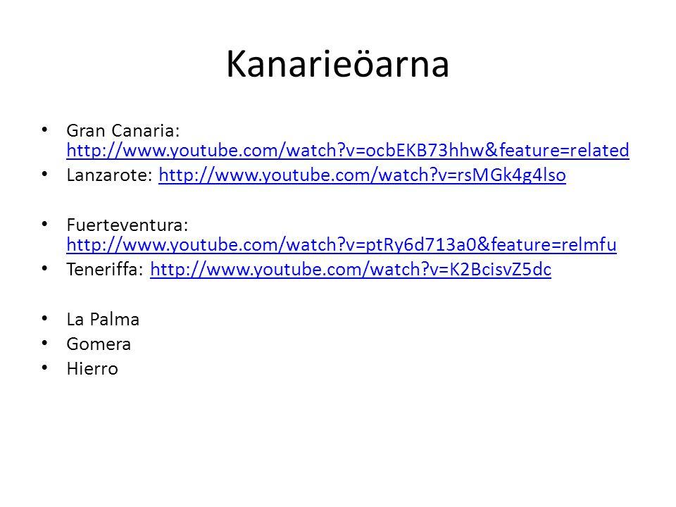 Kanarieöarna Gran Canaria: http://www.youtube.com/watch?v=ocbEKB73hhw&feature=related http://www.youtube.com/watch?v=ocbEKB73hhw&feature=related Lanza