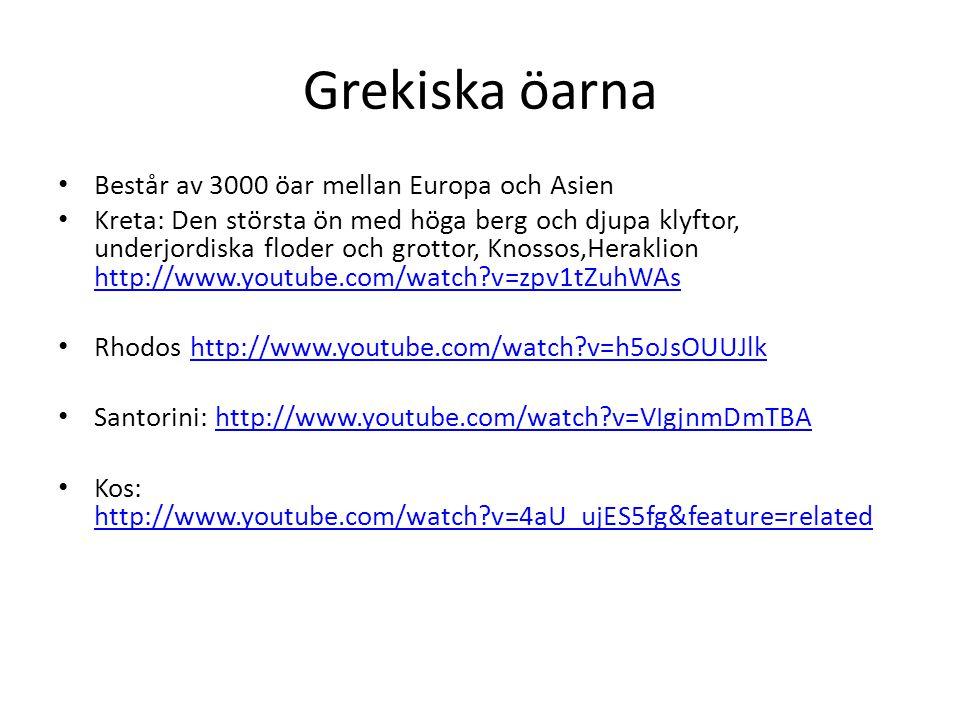 Grekiska öarna Består av 3000 öar mellan Europa och Asien Kreta: Den största ön med höga berg och djupa klyftor, underjordiska floder och grottor, Kno