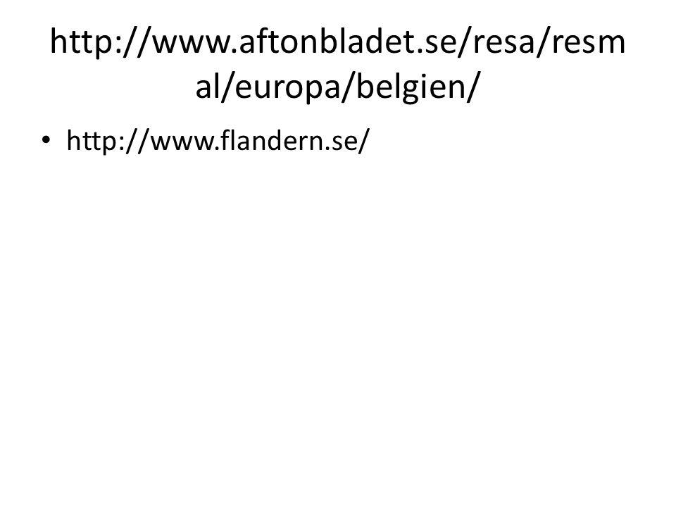 http://www.aftonbladet.se/resa/resm al/europa/belgien/ http://www.flandern.se/