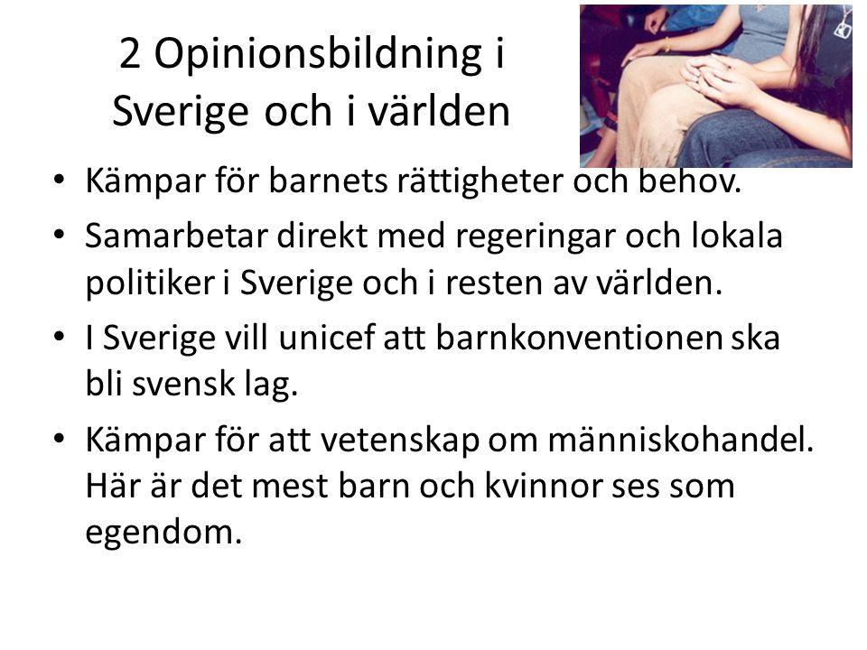 2 Opinionsbildning i Sverige och i världen Kämpar för barnets rättigheter och behov.