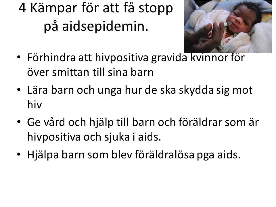 4 Kämpar för att få stopp på aidsepidemin.