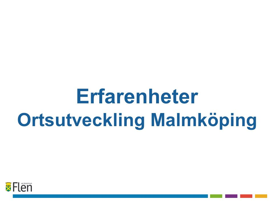 Erfarenheter Ortsutveckling Malmköping