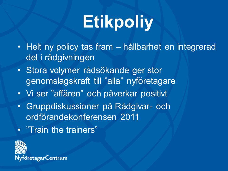 """Etikpoliy Helt ny policy tas fram – hållbarhet en integrerad del i rådgivningen Stora volymer rådsökande ger stor genomslagskraft till """"alla"""" nyföreta"""