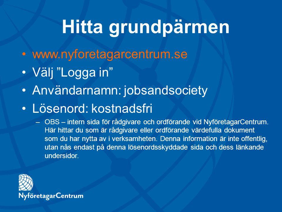 """Hitta grundpärmen www.nyforetagarcentrum.se Välj """"Logga in"""" Användarnamn: jobsandsociety Lösenord: kostnadsfri –OBS – intern sida för rådgivare och or"""