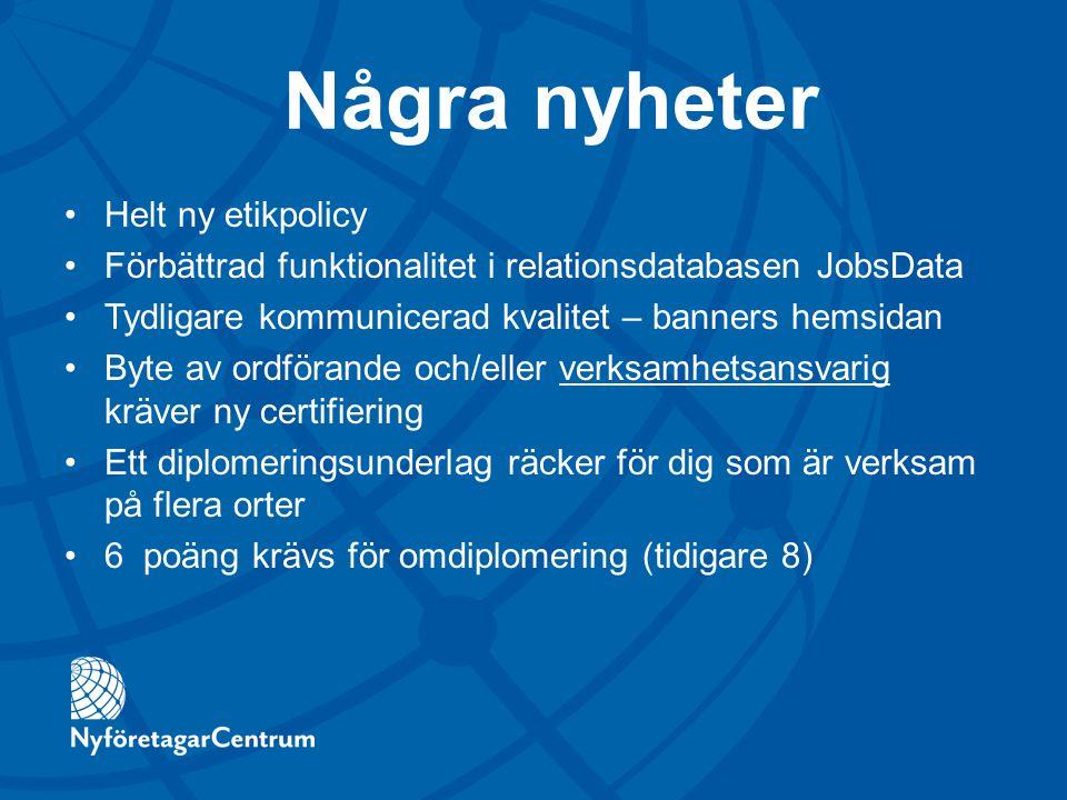 Några nyheter Helt ny etikpolicy Förbättrad funktionalitet i relationsdatabasen JobsData Tydligare kommunicerad kvalitet – banners hemsidan Byte av or
