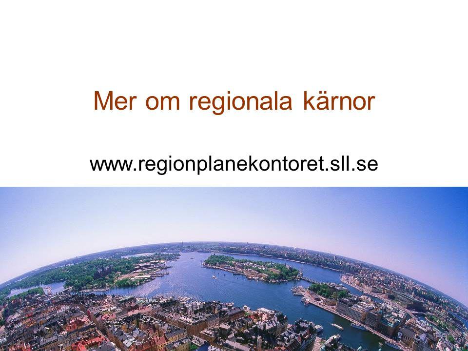 Regionplanekontoret GJ 2009-11-12 13 Mer om regionala kärnor www.regionplanekontoret.sll.se