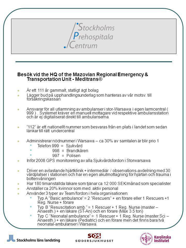 6 Besök vid the HQ of the Mazovian Regional Emergency & Transportation Unit - Meditrans® Är ett 111 år gammalt, statligt ägt bolag Lägger bud på uppha