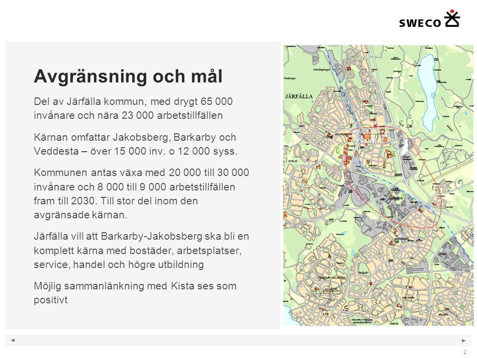 ◄ ► 2 Avgränsning och mål Del av Järfälla kommun, med drygt 65 000 invånare och nära 23 000 arbetstillfällen Kärnan omfattar Jakobsberg, Barkarby och